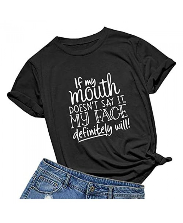 BABEGO Womens If My Mouth Doesn't Say It My Face Definitely Will T Shirt Loose Tops Graphic Tees