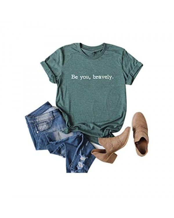 Be You Bravely Inspirational Quotes T-Shirts Women Positive Saying Casual Short Sleeve Tee Tops