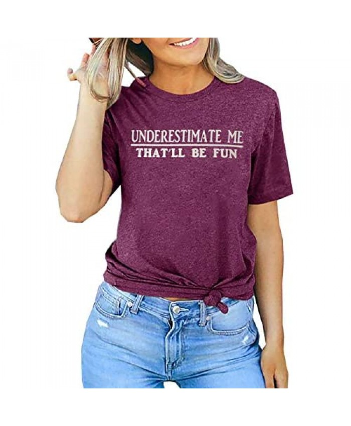 Underestimate Me That'll Be Fun Shirt for Women Sarcastic T Shirts Funny with Saying Tees Tops